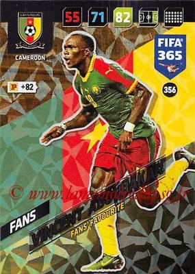2017-18 - Panini FIFA 365 Cards - N° 356 - Vincent ABOUBAKAR (Cameroun) (Fans' Favourite)
