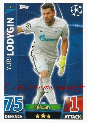 2015-16 - Topps UEFA Champions League Match Attax - N° 253 - Yuri LODYGIN (FC Zenit)
