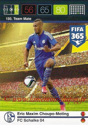 2015-16 - Panini Adrenalyn XL FIFA 365 - N° 150 - Erix Maxim CHOUPO-MOTING (Schalke 04) (Team Mate)