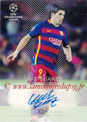 2015-16 - Topps UEFA Champions League Showcase Soccer - N° CLA-LS - Luis SUAREZ (FC Barcelone) (Base Autographs Cards)