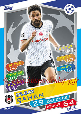 2016-17 - Topps UEFA Champions League Match Attax - N° BES16 - Olcay SAHAN (Besiktas JK)