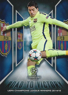 2015-16 - Topps UEFA Champions League Showcase Soccer - N° RTV-03 - Luis SUAREZ (FC Barcelone) (Road to Victory)