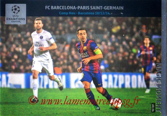 2014-15 - Adrenalyn XL champions League Update edition N° UE136 - FC Barcelone-Paris Saint-Germain (Magic Moment)
