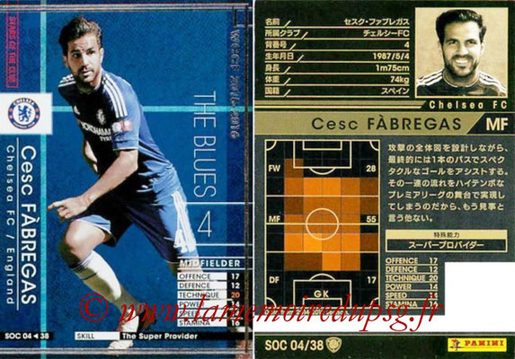 2015-16 - Panini WCCF - N° SOC04 - Cesc FABREGAS (Chelsea FC) (Stars Of The Club)