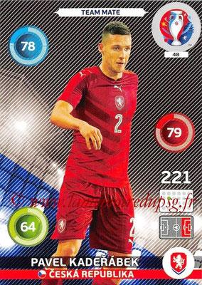 Panini Euro 2016 Cards - N° 048 - Pavel KADERABEK (République Tchèque)