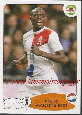 2014 - Panini Road to FIFA World Cup Brazil Stickers - N° 302 - Bruno MARTINS INDI (Pays-Bas)