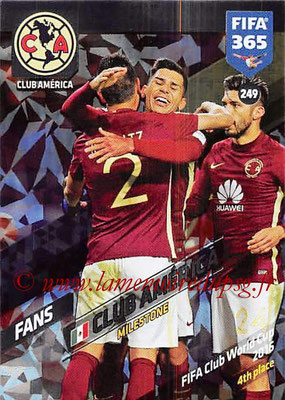 2017-18 - Panini FIFA 365 Cards - N° 249 - Célébration Club America (Milestone)