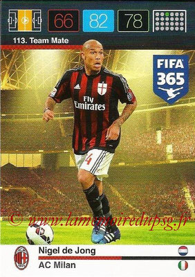 2015-16 - Panini Adrenalyn XL FIFA 365 - N° 113 - Nigel DE JONG (Milan AC) (Team Mate)