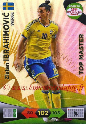 2014 - Panini Road to FIFA World Cup Brazil Adrenalyn XL - N° 235 - Zlatan IBRAHIMOVIC (Suède) (Top Master)