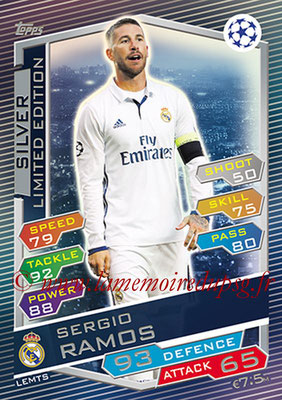2016-17 - Topps UEFA Champions League Match Attax - N° LEMTS - Sergio RAMOS (Real Madrid CF) (Limited Edition Silver)