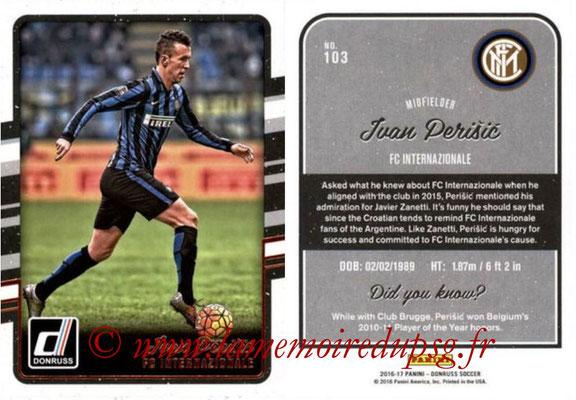 2016 - Panini Donruss Cards - N° 103 - Ivan PERISIC (FC Internazionale)