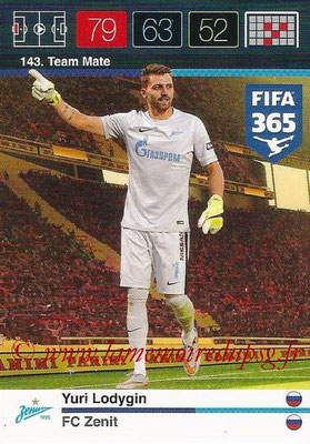 2015-16 - Panini Adrenalyn XL FIFA 365 - N° 143 - Yuri LODYGIN (FC Zenith) (Team Mate)
