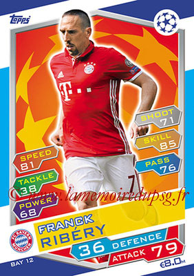 2016-17 - Topps UEFA Champions League Match Attax - N° BAY12 - Franck RIBERY (FC Bayern Munich)