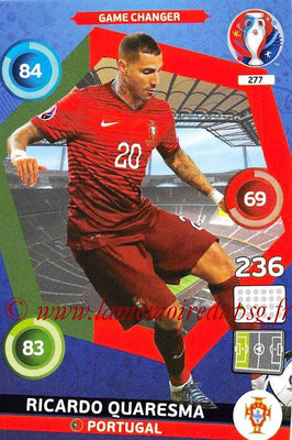 Panini Euro 2016 Cards - N° 277 - Ricardo QUARESMA (Portugal) (Game Changer)