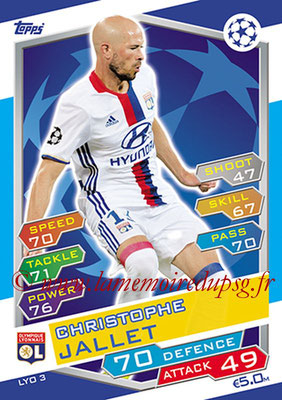 2016-17 - Topps UEFA Champions League Match Attax - N° LYO3 - Christophe JALLET (Olympique Lyonnais)