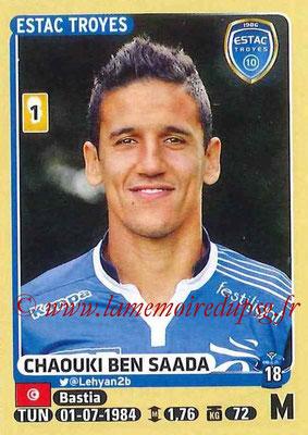2015-16 - Panini Ligue 1 Stickers - N° 471 - Chaouki BEN SAADA (ESTAC Troyes)