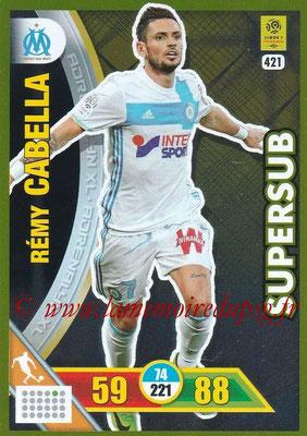 2017-18 - Panini Adrenalyn XL Ligue 1 - N° 421 - Rémy CABELLA (Marseille) (Supersub)