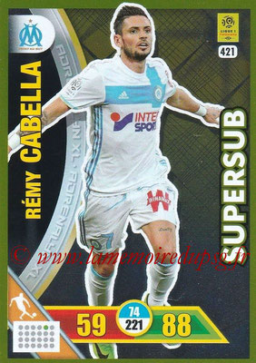 2017-18 - Panini Adrenalyn XL Ligue 1 - N° 421 - Rémy CABELLA (Marseille) (Supersub)