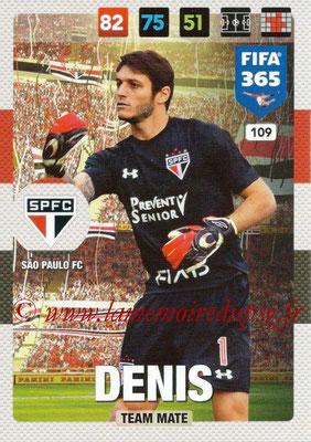2016-17 - Panini Adrenalyn XL FIFA 365 - N° 109 - DENIS (Sao Paulo FC)