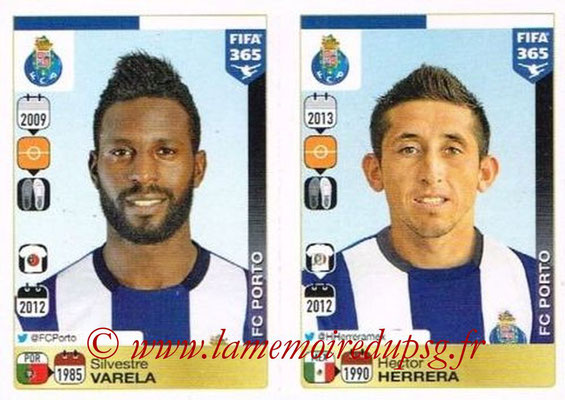 2015-16 - Panini FIFA 365 Stickers - N° 723-724 - Silvestre VARELA + Héctor HERRERA (FC Porto)