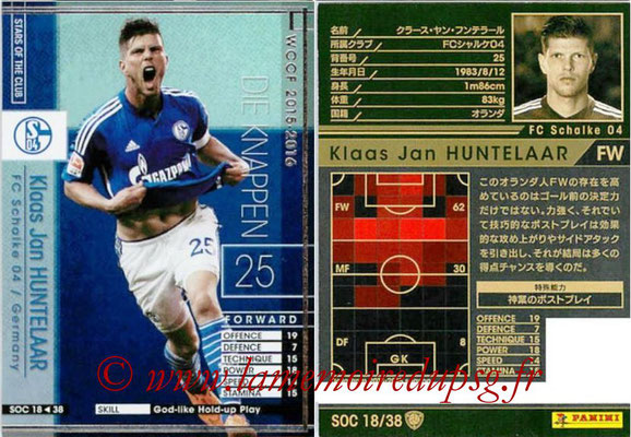 2015-16 - Panini WCCF - N° SOC18 - Klaas Jan HUNTELAAR (FC Schalke 04) (Stars Of The Club)