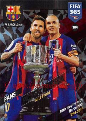 2017-18 - Panini FIFA 365 Cards - N° 104 - Lionel MESSI + Andrés INIESTA (FC Barcelone) (Milestone)