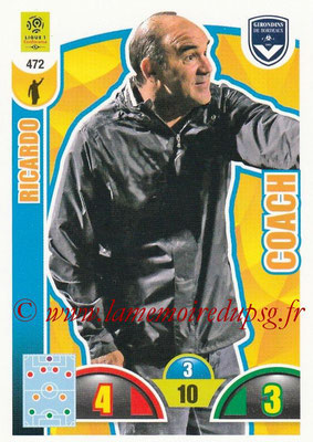 2018-19 - Panini Adrenalyn XL Ligue 1 - N° 472 - RICARDO (Bordeaux) (Coach)