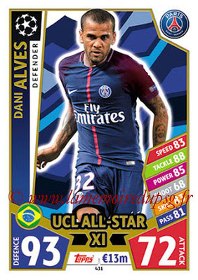 2017-18 - Topps UEFA Champions League Match Attax - N° 431 - Dani ALVES (Paris Saint-Germain) (UCL All-Star XI)