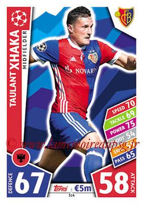 2017-18 - Topps UEFA Champions League Match Attax - N° 314 - Taulant XHAKA (FC Bâle)