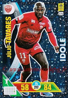 2017-18 - Panini Adrenalyn XL Ligue 1 - N° 370 - Julio TAVARES (Dijon) (Idole)