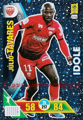 2017-18 - Panini Adrenalyn XL Ligue 1 - N° 370 - Julio TAVARES (Dijon) (Idole)
