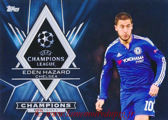 2015-16 - Topps UEFA Champions League Showcase Soccer - N° CP-EH - Eden HAZARD (Chelsea FC) (Champions Pedigree)
