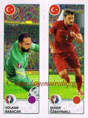 Panini Euro 2016 Stickers - N° 426 - Volkan BABACAN + Sener OZBAYRAKLI (Turquie)