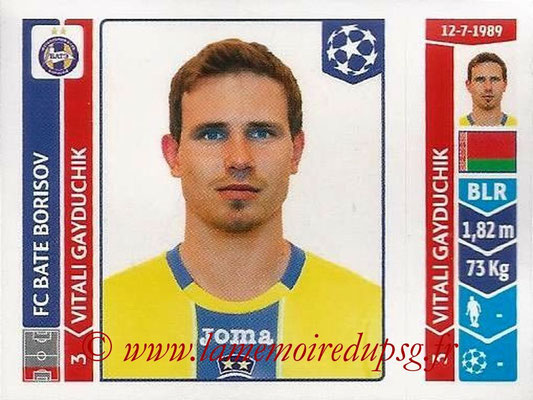 2014-15 - Panini Champions League N° 627 - Vitali GAYDUCHIK (FC Bate Borisov)