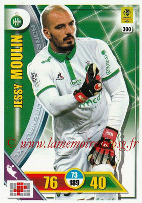 2017-18 - Panini Adrenalyn XL Ligue 1 - N° 300 - Jessy MOULIN (Saint-Etienne)