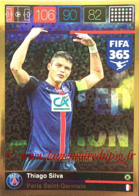 2015-16 - Panini Adrenalyn XL FIFA 365 - N° LE-TS - Thiago SILVA (Paris Saint-Germain) (Limited Edition)