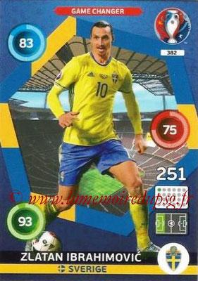 Panini Euro 2016 Cards - N° 382 - Zlatan IBRAHIMOVIC (2012-??, PSG > 2016, Suède) (Game Changer)