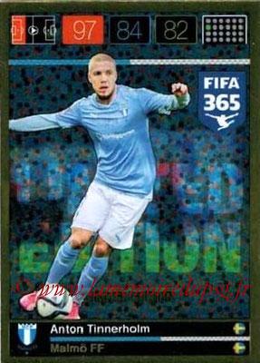 2015-16 - Panini Adrenalyn XL FIFA 365 - N° LE-AT - Anton TINNERHOLM (Malmö FF) (Limited Edition)