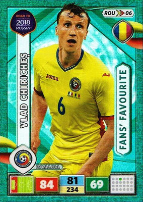 2018 - Panini Road to FIFA World Cup Russia Adrenalyn XL - N° ROU06 - Vlad CHIRICHES (Roumanie) (Fans' Favourite)