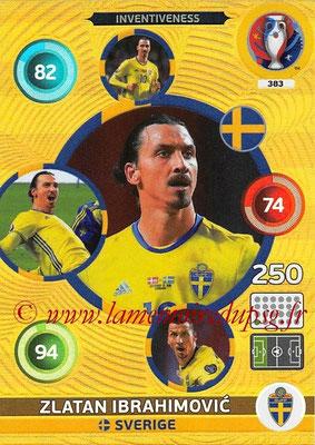 Panini Euro 2016 Cards - N° 383 - Zlatan IBRAHIMOVIC (Suède) (Inventiveness)