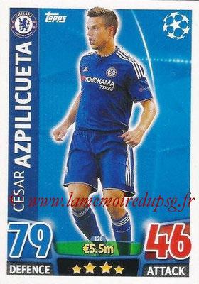 2015-16 - Topps UEFA Champions League Match Attax - N° 128 - César AZPILCUETA (Chelsea FC)