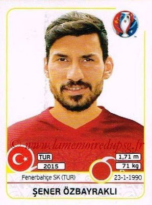 Panini Euro 2016 Stickers - N° 410 - Sener OZBAYRAKLI (Turquie)