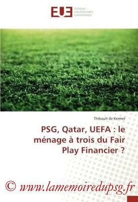 2016-09-30 - PSG, Qatar, UEFA, le ménage à trois du fair play financier (Éditions universitaires européennes, 136 pages)