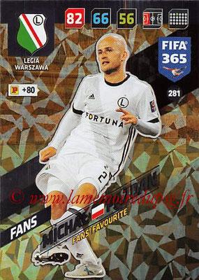 2017-18 - Panini FIFA 365 Cards - N° 281 - Michal PAZDAN (Legia Varsovie) (Fans' Favourite)