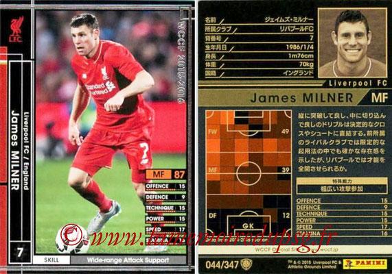 2015-16 - Panini WCCF - N° 044 - James MILNER (Liverpool FC)