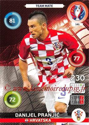 Panini Euro 2016 Cards - N° 141 - Danijel PRANJIC (Croatie)