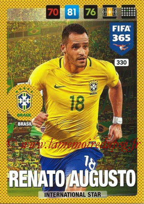 2016-17 - Panini Adrenalyn XL FIFA 365 - N° 330 - Renato AUGUSTO (Brésil) (International Star)
