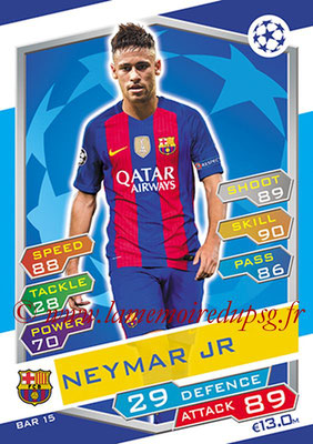 2016-17 - Topps UEFA Champions League Match Attax - N° BAR15 - NEYMAR JR (FC Barcelone)
