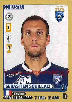 2015-16 - Panini Ligue 1 Stickers - N° 059 - Sébastien SQUILLACI (SC Bastia)