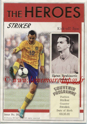 2013 - Futera World Football Unique - N° HER26 - Zlatan IBRAHIMOVIC (Suède) (Striker) (The Heroes)